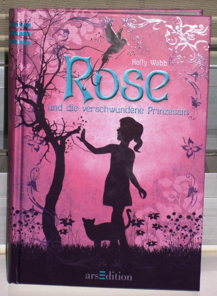 Rezension : Holly Webb – Rose und die verschwundene Prinzessin (Band 2)